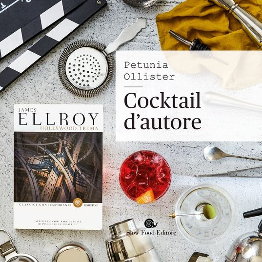 Petunia Ollister Cocktail D'Autore Slow Food Editore nuovo libro